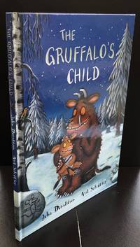 The Gruffalo's Child : Signed And Dated By Both The Author And illustrator And With A Doodle By...