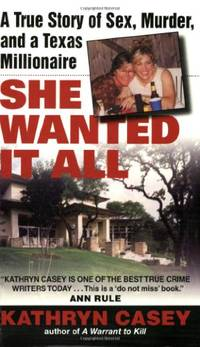 image of She Wanted It All: A True Story of Sex, Murder, and a Texas Millionaire (Avon True Crime)