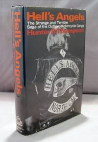 Hell's Angels. The Strange and Terrible Saga of the Outlaw Motorcycle Gangs.