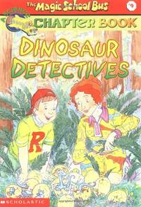 Dinosaur Detectives (Magic School Bus Science Chapter Books)
