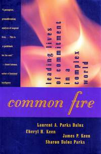 Common Fire: Leading Lives of Commitment in a Complex World