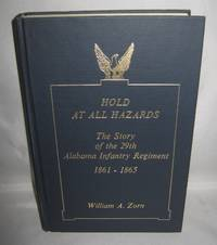 Hold At All Hazards:  The Story of the 29th Alabama Infantry Regiment 1861 - 1865