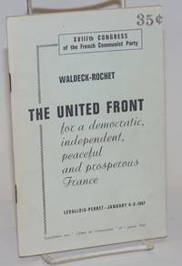 The United Front for a Democratic, Independent, Peaceful and Prosperous France [cover title] XVIIIth Congress of the French Communist Party.  Report of the Central Comittee