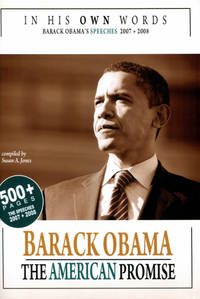 In His Own Words: Barack Obama - The American Promise: 500+ Pages. The Speeches 2007 + 2008