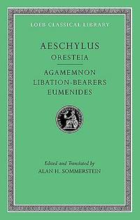 Oresteia : Agamemnon, Libation-Bearers, Eumenides