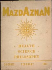 Mazdaznan: Health, Science, Philosophy. Vol 52, #2, February 1953.  Monthly Publication of the Mazdaznan Association, a Non-Conformist  Institution Promoting the Self-Attainment of Man