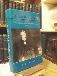 Theodore Thomas: America's Conductor and Builder of Orchestras, 1835-1905 by  Ezra Schabas - 1st Edition  - 1989 - from Henniker Book Farm and Biblio.com