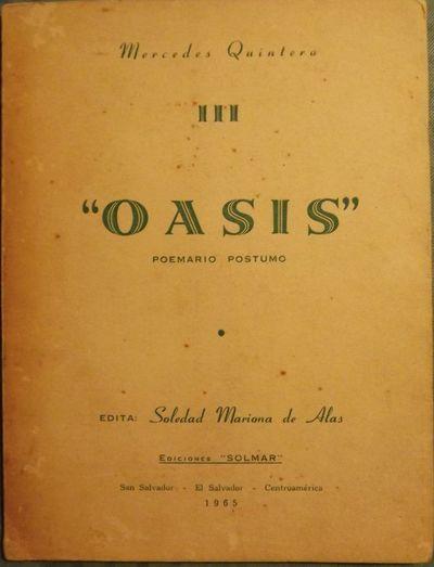 1965. QUINTERO, Mercedes. OASIS III POEMARIO POSTUMO. Edited by Soledad Mariona de Alas. San Salvado...
