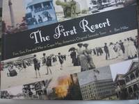 The First Resort: Fun, Sun, Fire and War in Cape May, America's Original Seaside Town