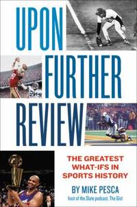 Upon Further Review : The Greatest What-Ifs in Sports History