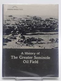 A History of The Greater Seminole Oil Field.