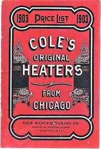 image of COLE'S ORIGINAL HEATERS FROM CHICAGO:  1903 Price List.