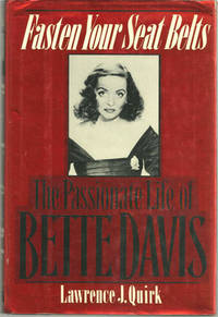 FASTEN YOUR SEAT BELTS The Passionate Life of Bette Davis