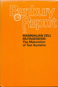 (BANBURY REPORT; 2) MAMMALIAN CELL MUTAGENESIS: The Maturation of Test Systems