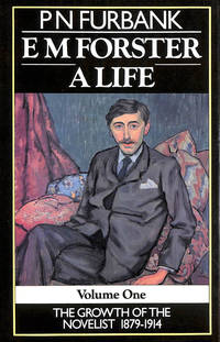 image of E.M.Forster: A Life: Volume 1: The Growth of the Novelist, 1879-1914