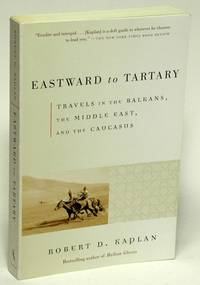 Eastward to Tartary : Travels in the Balkans, the Middle East, and the  Caucasus
