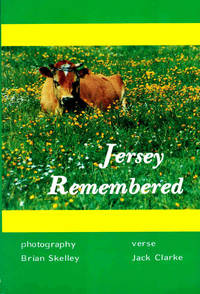 Jersey Remembered: A Miscellany of Memories and Nostalgia
