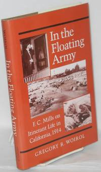 In the floating army; F.C. Mills on itinerant life in California, 1914