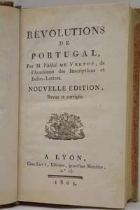 Révolutions de Portugal. Nouvelle édition, revue et corrigée.