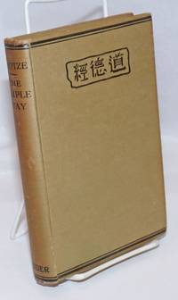 The Simple Way. A new translation of the Tao-teh-king with an introduction and commentary by Walter Gorn Old