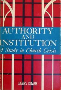 Authority and Institution: A Study in Church Crisis