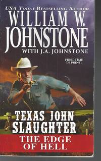 Texas John Slaughter The Edge Of Hell by  William W Johnstone - Paperback - 2014-10-07 - from Vada's Book Store and Biblio.co.uk