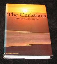 The Christians by Bamber Gascoigne - Hardcover - Book Club (BCE/BOMC) - 1977 - from Yare Books and Biblio.co.uk