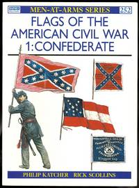image of FLAGS OF THE AMERICAN CIVIL WAR.  1: CONFEDERATE.  OSPREY MILITARY MEN-AT-ARMS SERIES 252.