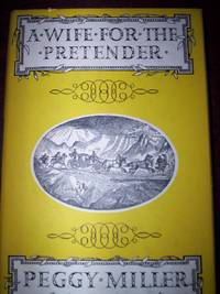 A Wife for the Pretender by Peggy Miller - First Edition - 1965 - from R. E. Coomber  and Biblio.com