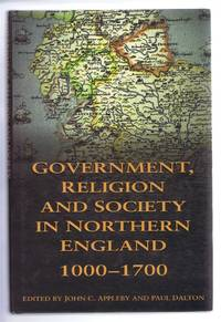 Government, Religion and Society in Northern England 1000-1700