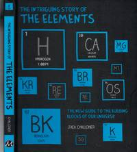 image of Intriguing Story Of The Elements The New Guide to the Building Blocks of  Our Universe