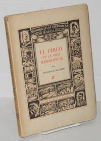 image of El circo en la vida Barcelonesa: crónica anecdótica de cien años circenses; obra ilustrada con profusión de gráficos documentales