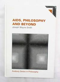 Aids, Philosophy and Beyond Philosophical Dilemmas of a Modern Pandemic