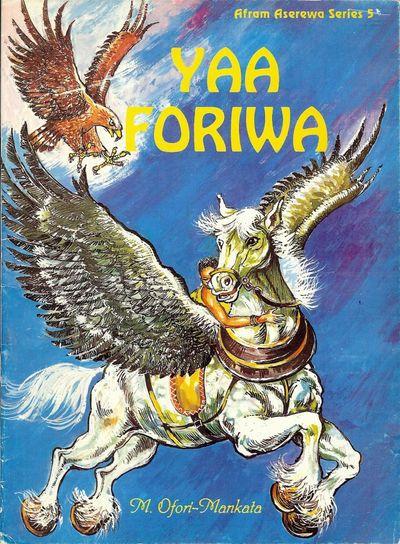 1995. OFORI-MANKATA, Michael. YAA FORIWA. Ghana: Afram Publications Limited, . Illustrated by Edmund...
