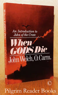 When Gods Die: An Introduction to John of the Cross.