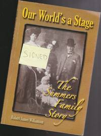 Our World's a Stage : The Summers Family Story  (re Hamilton, Ont., Canada, Theatre)  -SIGNED-