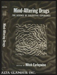MIND-ALTERING DRUGS; The Science of Subjective Experience