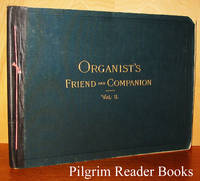 Organist's Friend and Companion at the Church and Home. Volume II