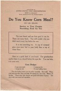 DO YOU KNOW CORN MEAL? Its use means Service to Your Country, Nourishing Food for You.  United States Food Leaflet No. 2 distributed by United States Food Administration, USDA.