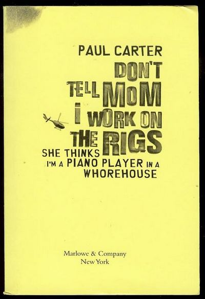 Paul Carter - Don't Tell Mum I Work On The Rigs | Review