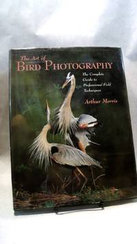 image of THE ART OF BIRD PHOTOGRAPHY: The Complete Guide to Professional Field Techniques