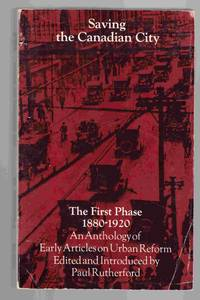 Saving the Canadian City The First Phase 1880-1920