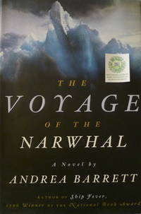The Voyage of the Narwahl by  Andrea Barrett - Signed First Edition - 1998 - from Charity Bookstall and Biblio.com
