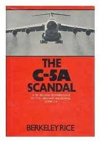THE C-5A SCANDAL: AN INSIDE STORY OF THE MILITARY-INDUSTRIAL COMPLEX