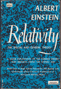 Relativity: the Special and General Theory : A Clear Explanation of the Famous Theory that...