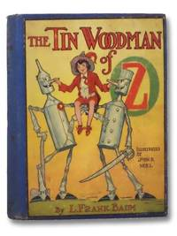 The Tin Woodman of Oz: A Faithful Story of the Astonishing Adventure Undertaken by the Tin Woodman, assisted by Woot the Wanderer, the Scarecrow of Oz, and Polychrome, the Rainbow's Daughter (The Oz Series Book 12)