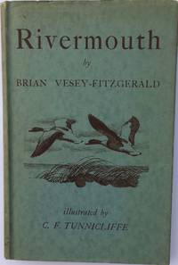 Rivermouth. by  B.: VESEY-FITZGERALD - Hardcover - from R.G. Watkins Books and Prints (SKU: RGW21732)