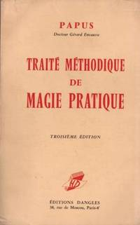 Traité méthodique de magie pratique