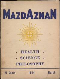Mazdaznan: Health, Science, Philosophy. Vol 53, #3, March 1954. Monthly  Publication of the Mazdaznan Association, a Non-Conformist Institution  Promoting the Self-Attainment of Man
