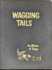 Wagging Tails: An Album Of Dogs